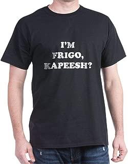 I'm Frigo, Kapeesh? Dark T Shirt Cotton T-Shirt