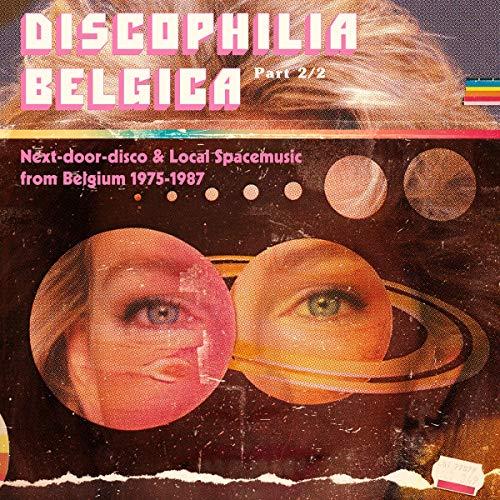 Discophilia Belgica : Next-Door-Disco & Local Spacemusic from Belgium [Vinilo]