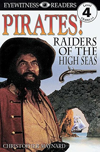 DK Readers: Pirates: Raiders of the High Seas (Level 4: Proficient Readers) (DK Readers Level 4)