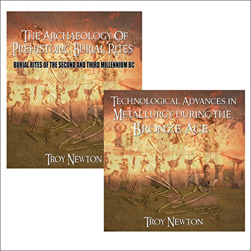 Prehistoric Burial Rites and Advances in Metallurgy in the Bronze Age: Archaeology of Britain                   By:                                                                                                                                 Troy Newton                               Narrated by:                                                                                                                                 Clinton Herigstad                      Length: 23 mins     Not rated yet     Overall 0.0