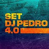 SET DJ PEDRO 4.0 (Versão 1) [Explicit]