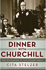 Dinner with Churchill: Policy-Making at the Dinner Table Hardcover