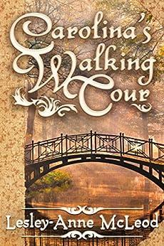 Carolina's Walking Tour by [Lesley-Anne McLeod]