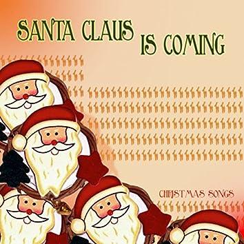 Santa Claus Is Coming (Christmas Songs)