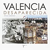 La Valencia Desaparecida 2