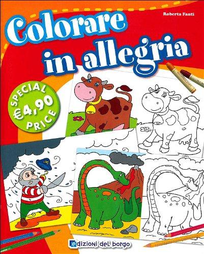 Colorare in allegria. Ediz. illustrata