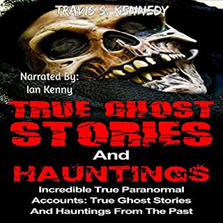 True Ghost Stories and Hauntings: Incredible True Paranormal Accounts cover art