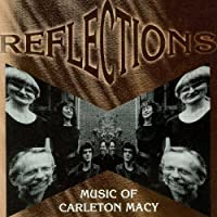 Reflections - Music Of Carleton Macy by CARLETON MACY