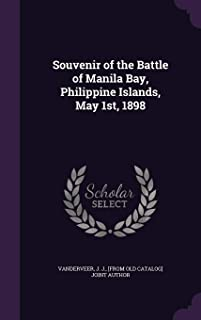 Souvenir of the Battle of Manila Bay, Philippine Islands, May 1st, 1898