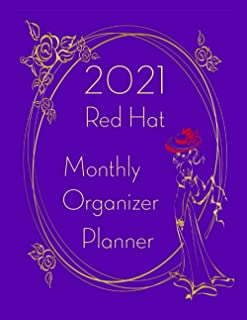 2021 Red Hat Monthly Organizer Planner: Dated Planner Journal with Red Hat Coloring Pages for Ladies who Like to Wear Red ...