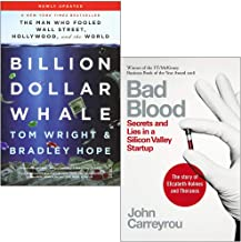 Billion Dollar Whale By Tom Wright, Bradley Hope & Bad Blood Secrets and Lies in a Silicon Valley Startup By John Carreyro...