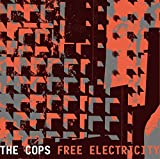 Songtexte von The Cops - Free Electricity