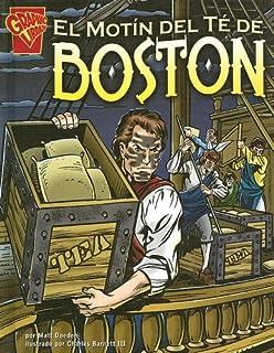 El Motin del Te de Boston (Graphic History (Graphic Novels) (Spanish))