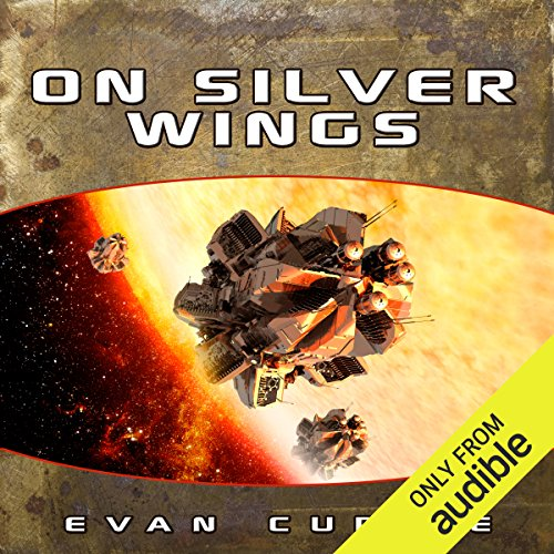 On Silver Wings                   By:                                                                                                                                 Evan Currie                               Narrated by:                                                                                                                                 Dina Pearlman                      Length: 9 hrs and 4 mins     50 ratings     Overall 4.4