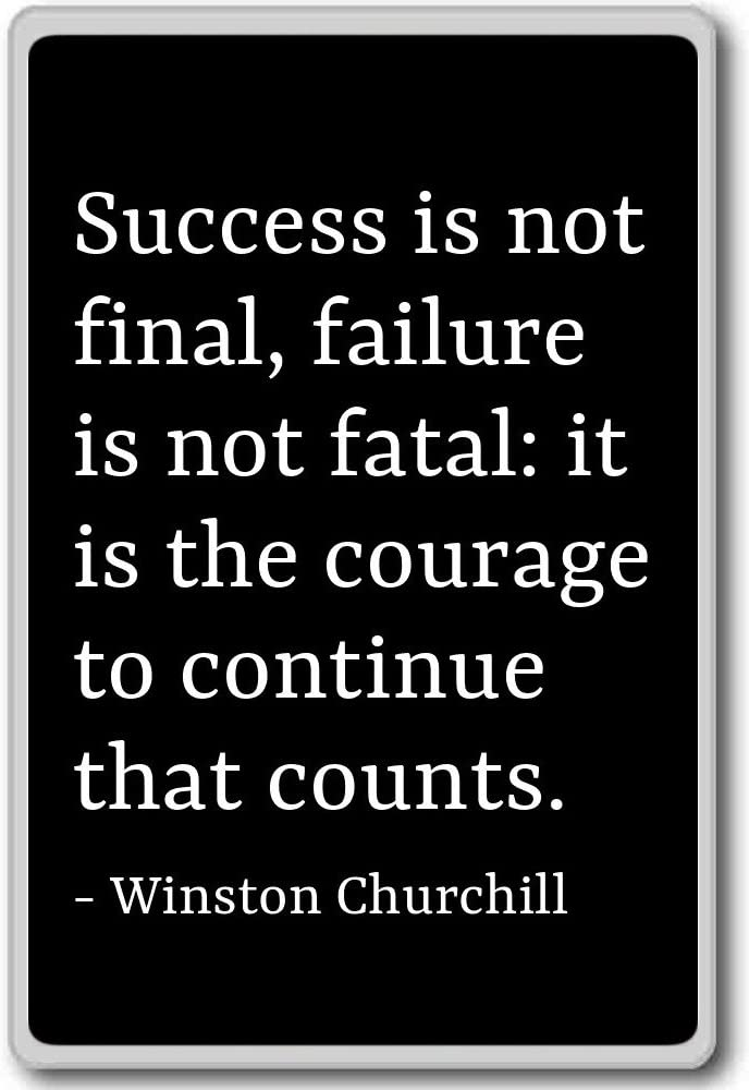 Success Is Not Final Failure Is Not Fata Winston Churchill Quotes Fridge Magnet Black Amazon Co Uk Kitchen Home