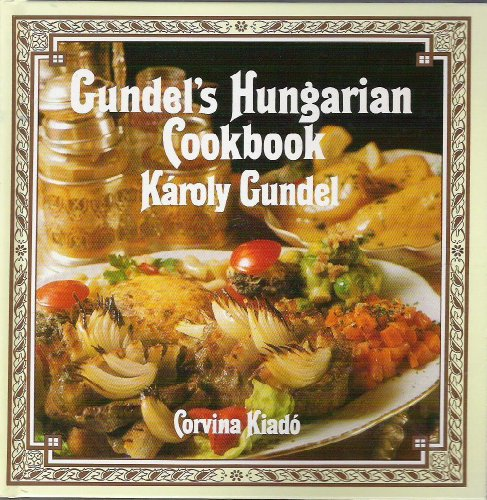 Price comparison product image Gundel's Hungarian Cookbook