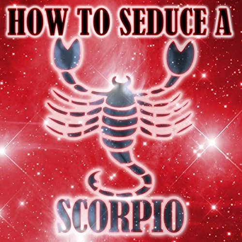 How to Seduce a Scorpio  audiobook cover art