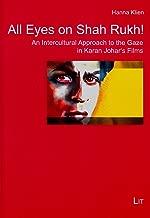 All Eyes on Shah Rukh!: An Intercultural Approach to the Gaze in Karan Johar's Films (Cinema Studies / Filmwissenschaft)
