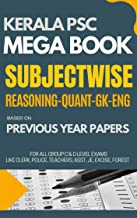 KERALA PSC Mega Book - Subjectwise: Reasoning - Quant - GK - English Based on Previous Year Papers for all Exams: PSC KERALA