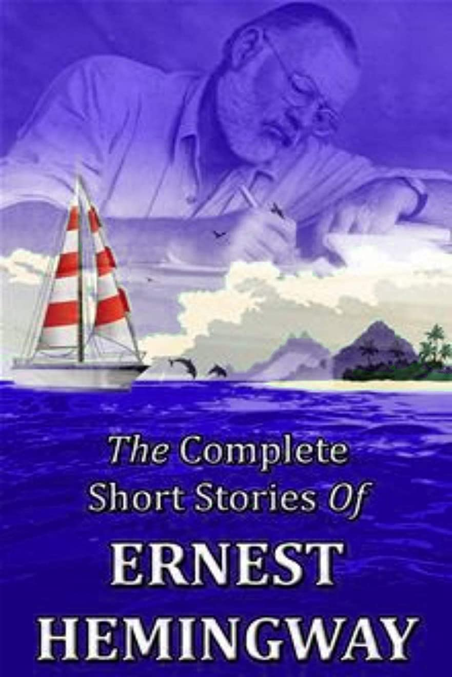 ガソリン曲がった構造The Complete Short Stories of Ernest Hemingway (English Edition)