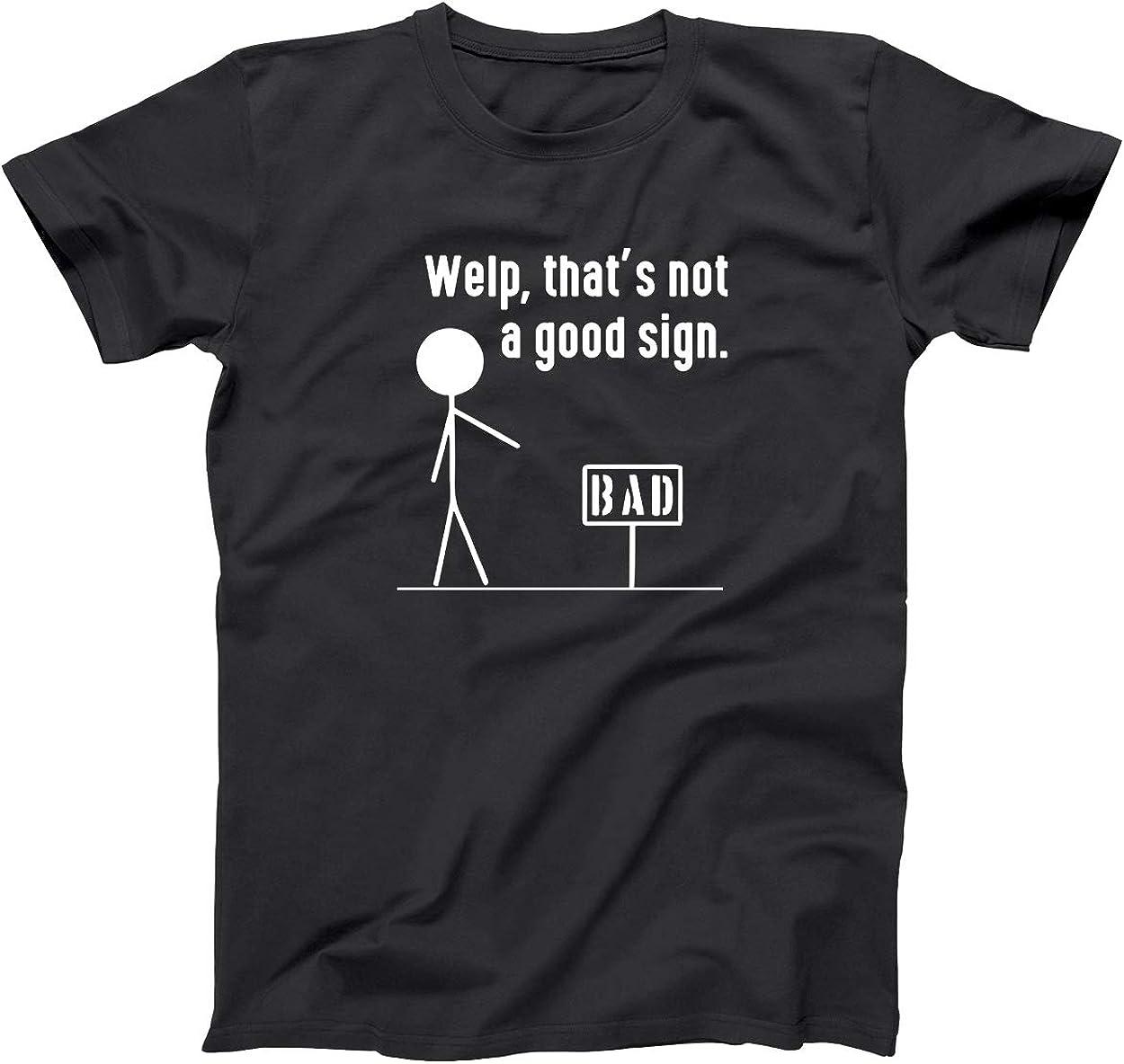 Thats A Bad Sign Funny Novelty Sarcasm Humor Gift Mens Big and Tall T-Shirt