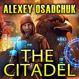 The Citadel     Mirror World Series, Book 2              By:                                                                                                                                 Alexey Osadchuk                               Narrated by:                                                                                                                                 Kyle McCarley                      Length: 11 hrs and 22 mins     1,050 ratings     Overall 4.7