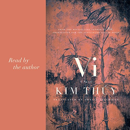 Vi                   By:                                                                                                                                 Kim Thuy,                                                                                        Sheila Fischman - translator                               Narrated by:                                                                                                                                 Kim Thuy                      Length: 3 hrs and 4 mins     1 rating     Overall 5.0