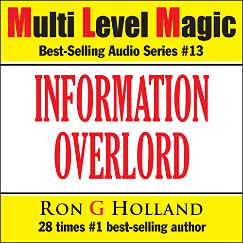 Information Overlord - How to Master the Information Age - Multi Level Magic Book Thirteen audiobook cover art