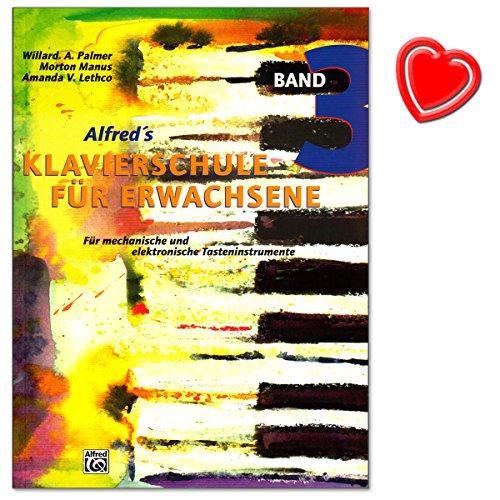 Alfred's Klavierschule für Erwachsene Band 3 - für mechanische und elektronische Tasteninstrumente - Lehrbuch für Anfänger und Wiedereinsteiger mit bunter herzförmiger Notenklammer