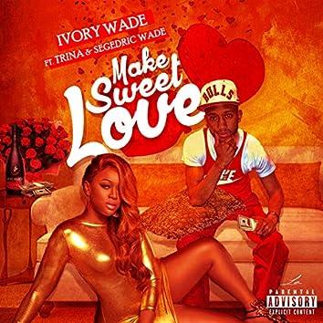 Make Sweet Love