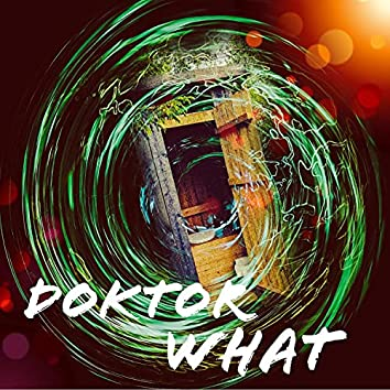 Doktor What