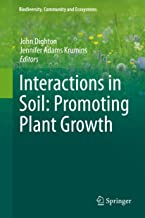 Interactions in Soil: Promoting Plant Growth (Biodiversity, Community and Ecosystems Book 1)