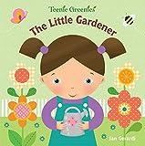 The Little Gardener (Teenie Greenies)