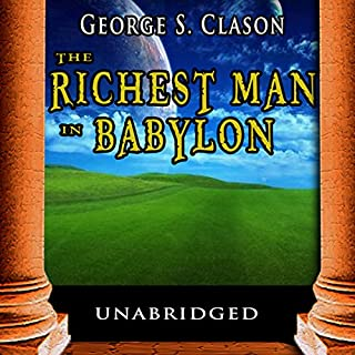 The Richest Man in Babylon                   By:                                                                                                                                 George S. Clason                               Narrated by:                                                                                                                                 Jason McCoy                      Length: 3 hrs and 2 mins     172 ratings     Overall 4.2