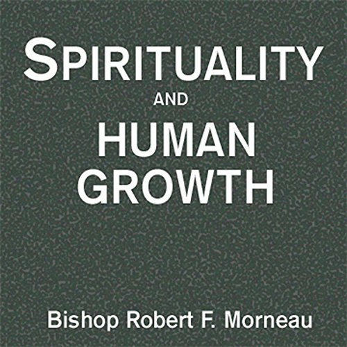 Spirituality and Human Growth audiobook cover art