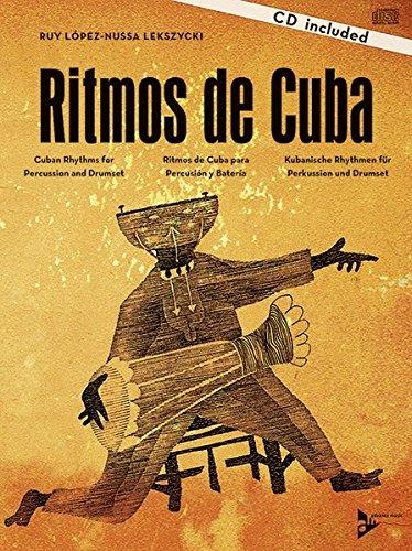 Ritmos de Cuba: Kubanische Rhythmen für Perkussion und Drumset. Schlagzeug. Lehrbuch mit CD. (Advance Music)