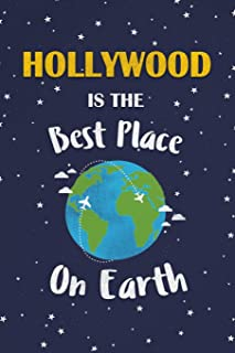 Hollywood Is The Best Place On Earth: Hollywood USA Notebook