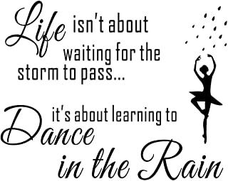 Wall Décor - Life Isn't About Waiting for The Storm to Pass Its Learning to Dance in The Rain Wall Decal, Vinyl Wall Stick...