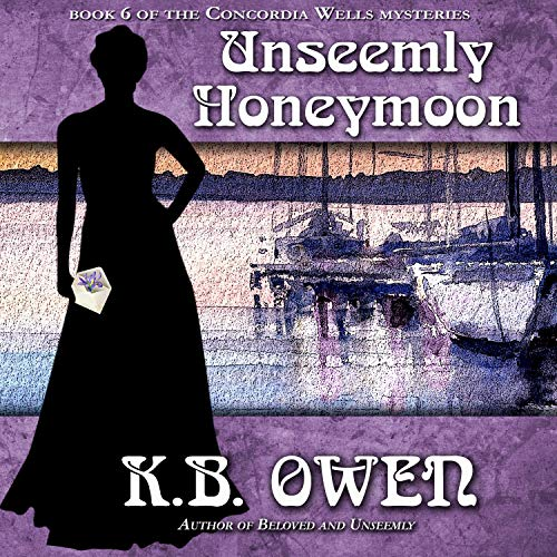Unseemly Honeymoon Audiobook By K.B. Owen cover art