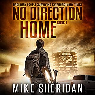 No Direction Home     Ordinary People Surviving Extraordinary Times, Book 1              By:                                                                                                                                 Mike Sheridan                               Narrated by:                                                                                                                                 Kevin Pierce                      Length: 5 hrs and 23 mins     3 ratings     Overall 4.7