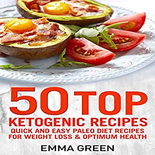 50 Top Ketogenic Recipes: Quick and Easy Keto Diet Recipes for Weight Loss and Optimum Health cover art