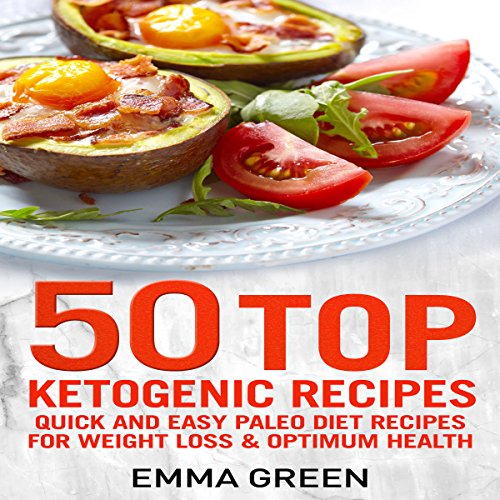 50 Top Ketogenic Recipes: Quick and Easy Keto Diet Recipes for Weight Loss and Optimum Health audiobook cover art