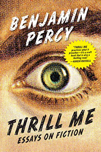 Image of Thrill Me: Essays on Fiction