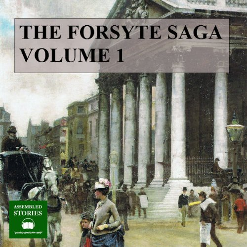 The Forsyte Saga, Volume 1 audiobook cover art