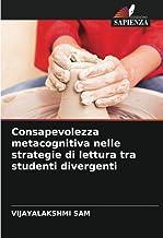 Consapevolezza metacognitiva nelle strategie di lettura tra studenti divergenti