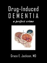Drug-Induced Dementia: a perfect crime