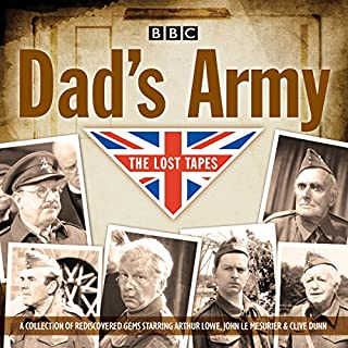 Dad's Army: The Lost Tapes     Classic Comedy from the BBC Archives              By:                                                                                                                                 David Croft,                                                                                        Jimmy Perry                               Narrated by:                                                                                                                                 Arthur Lowe,                                                                                        John Le Mesurier                      Length: 1 hr     39 ratings     Overall 4.6