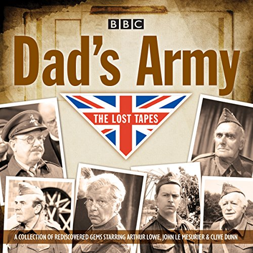 Dad's Army: The Lost Tapes audiobook cover art