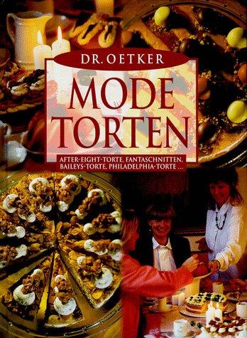 Dr. Oetker Mode-Torten: After-Eight-Torte, Fantaschnitten, Baileys-Torte, Philadelphia-Torte ...