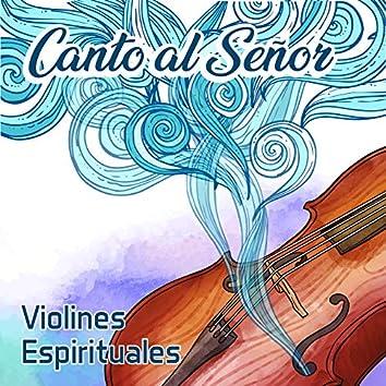 Canto al Señor - Violines Espirituales